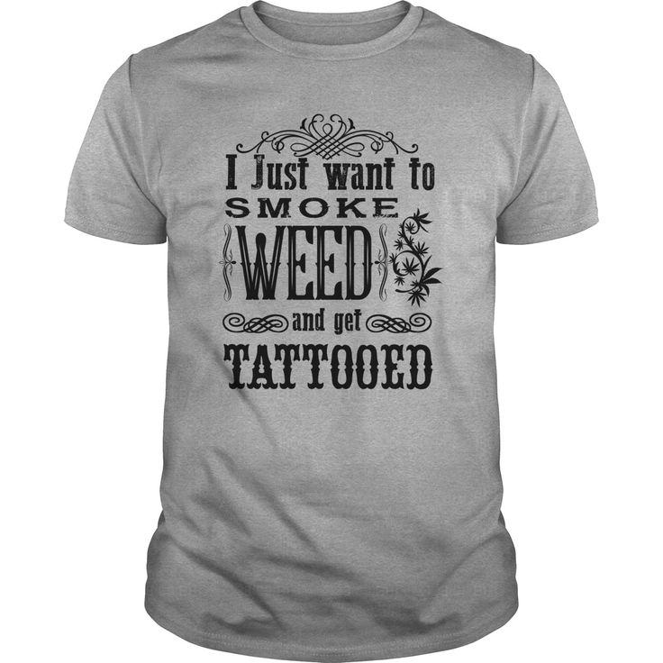 I Just Want to Smoke Weed and get Tattooed