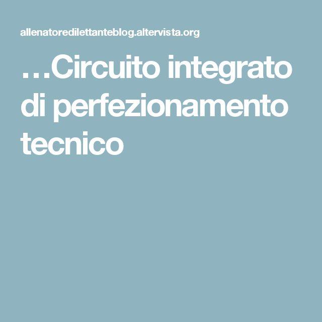 …Circuito integrato di perfezionamento tecnico