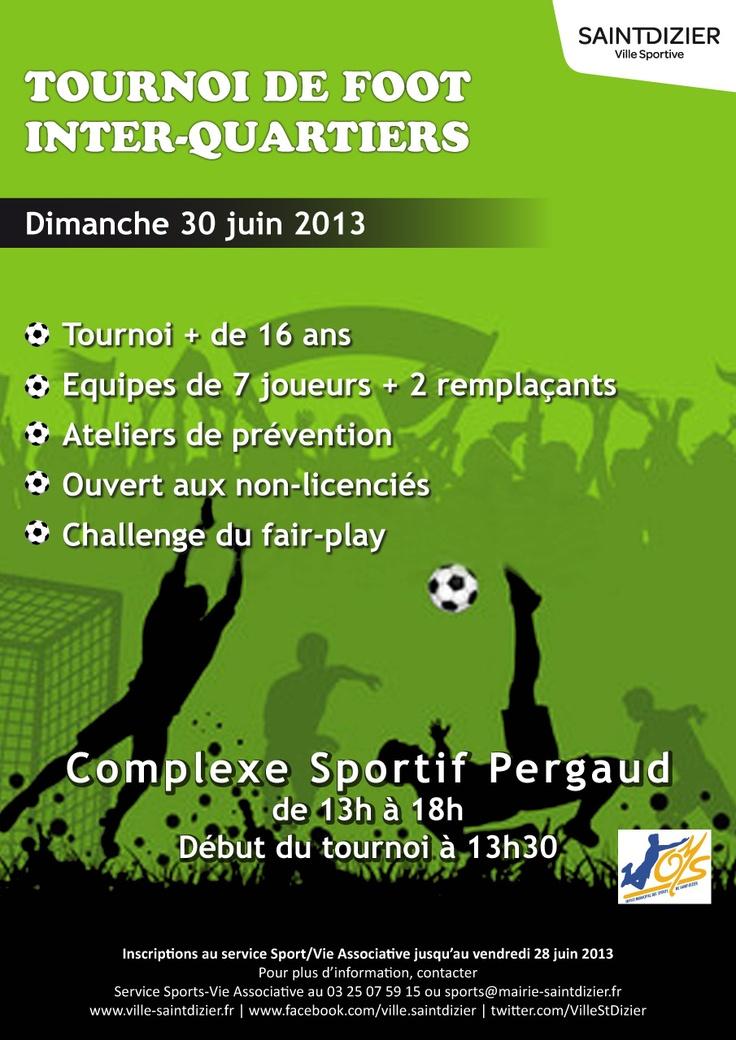 Affiche pour le tournoi de foot inter-quartiers. Dimanche 30 juin 2013, à Saint-Dizier. Reprise d'un modèle imposé.