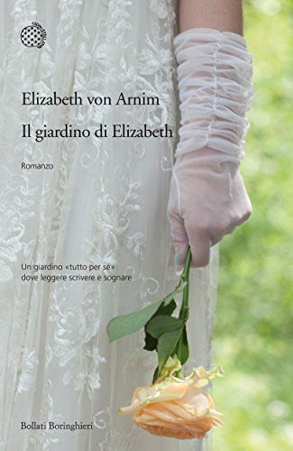 Il giardino di Elizabeth (Bollati Boringhieri Narrativa)