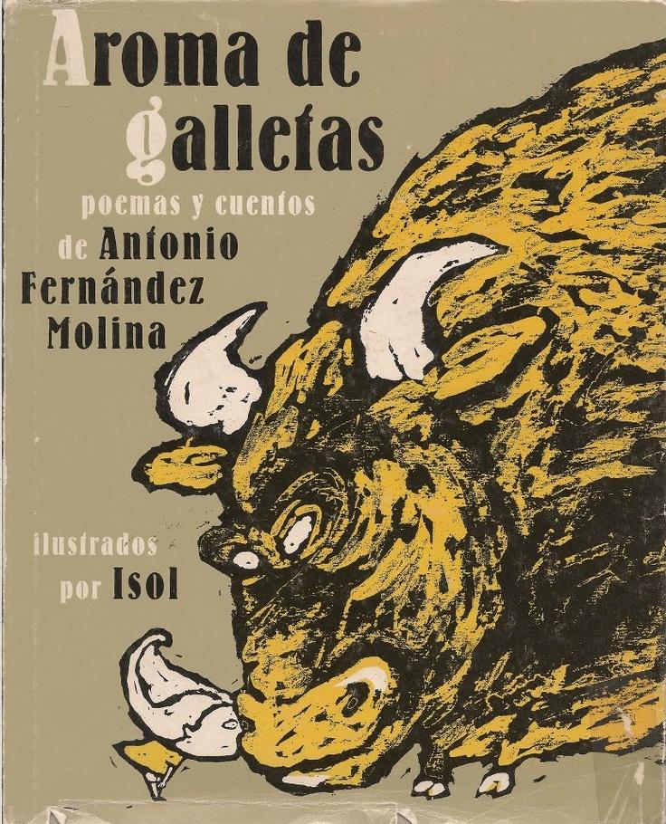 """De Media Vaca, la obra más infantil de Antonio Fernández Molina es este conjunto de poemas y cuentos ilustrados por Isol: """"La mosca que está encima de mi poema no sabe que es la mosca de mi poema."""" """"Cada día que pasa el tiempo pesa, el sombrero es de plata sucia y frágil, su testamento el buey hace en la dehesa y el río en la cabaña duerme grácil"""" http://www.veniracuento.com/"""