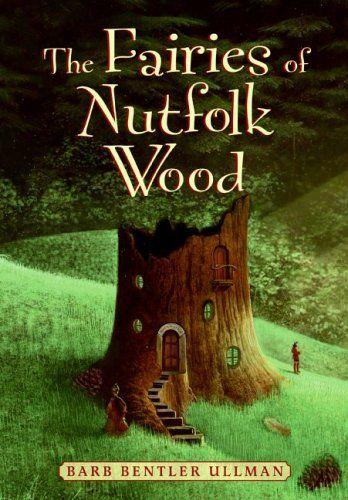 40 best fairies images on pinterest fairy tales kid books and the fairies of nutfolk wood by barb bentler ulman fandeluxe Choice Image
