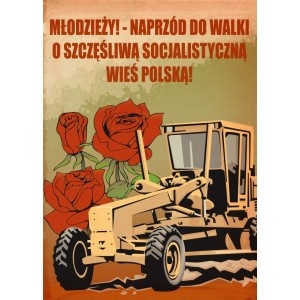 The poster - young people! You must stay one step ahead of our socialist Polish countryside!