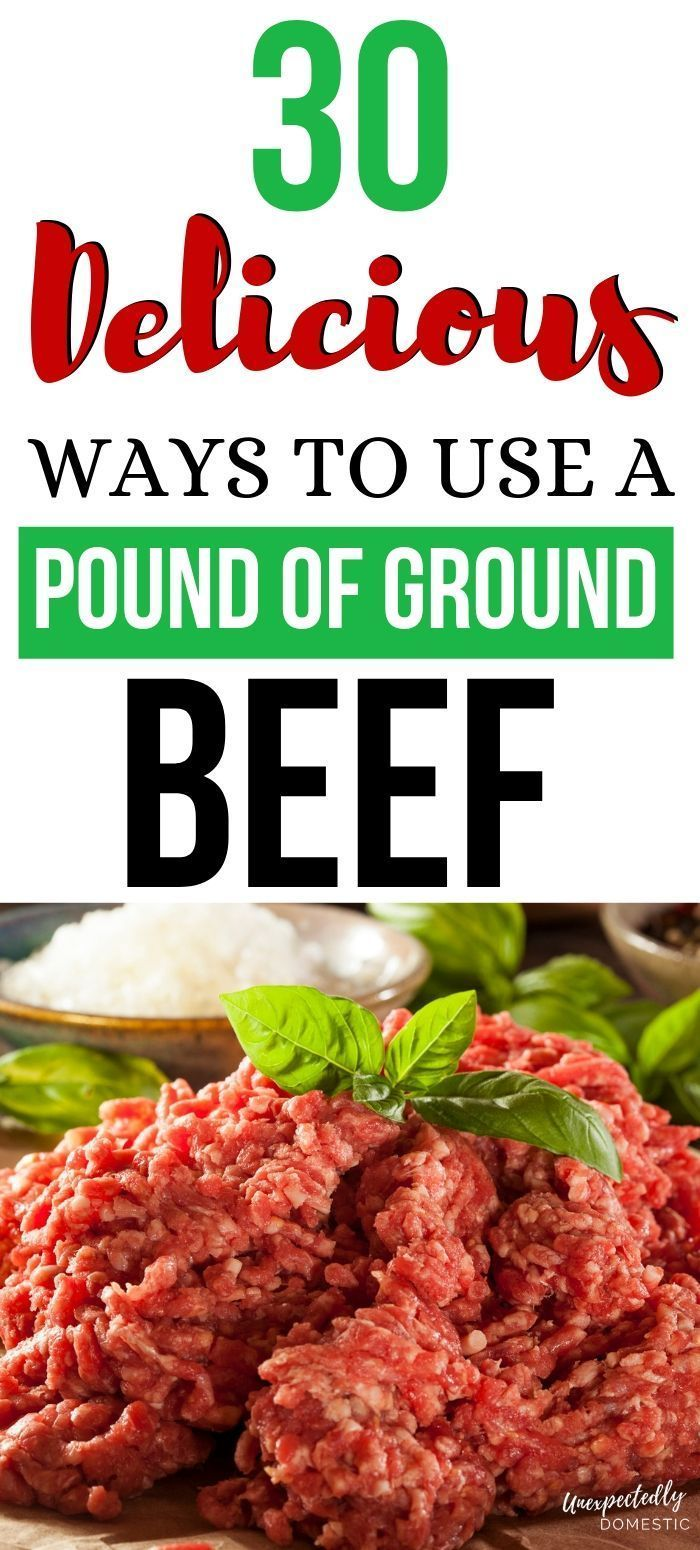 30 Delicious Ways To Use A Pound Of Ground Beef Easy Cheap Meals Dinner Ground Beef Recipes Easy Beef Recipes Easy Quick Dinner With Ground Beef