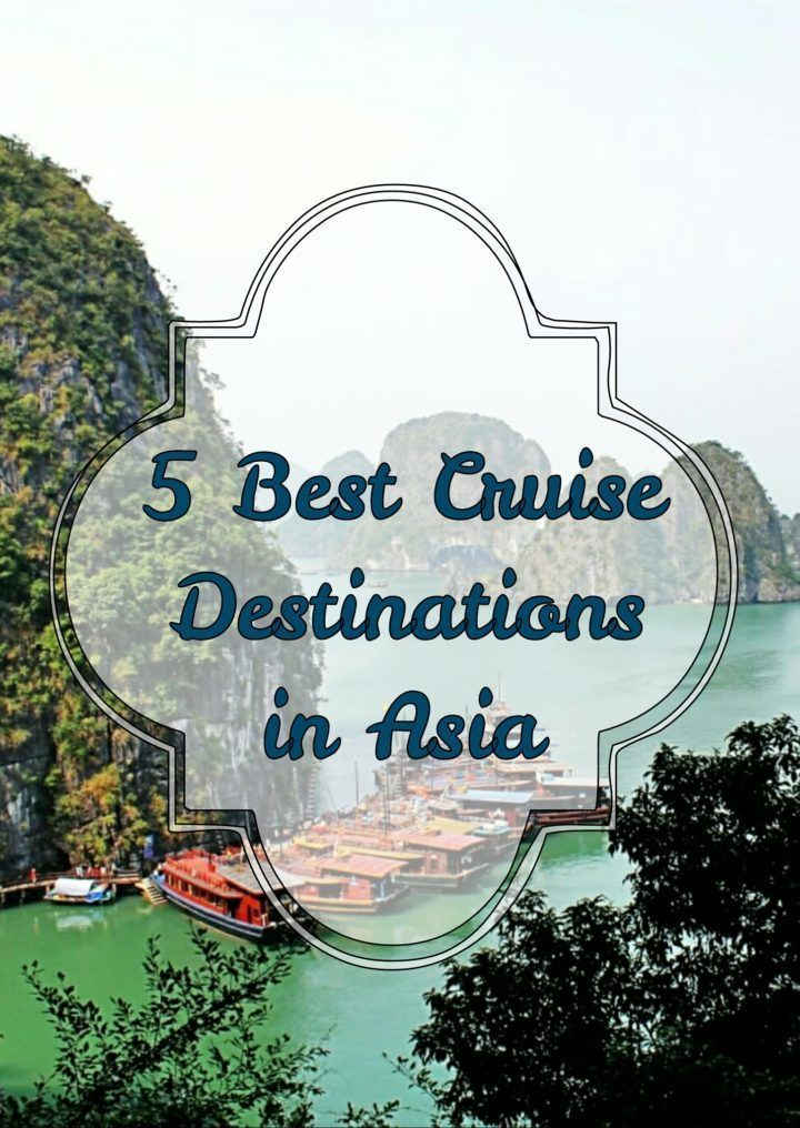 5 best cruise destinations in asia