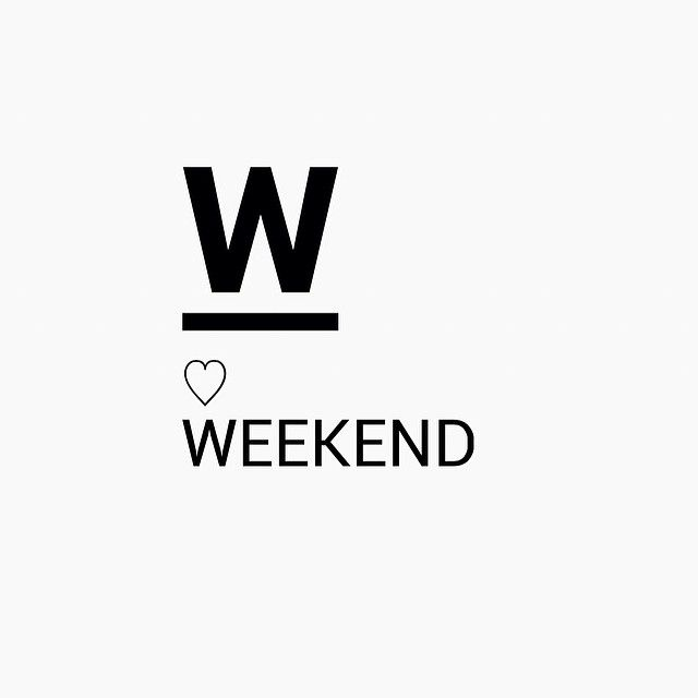 W is for weekend