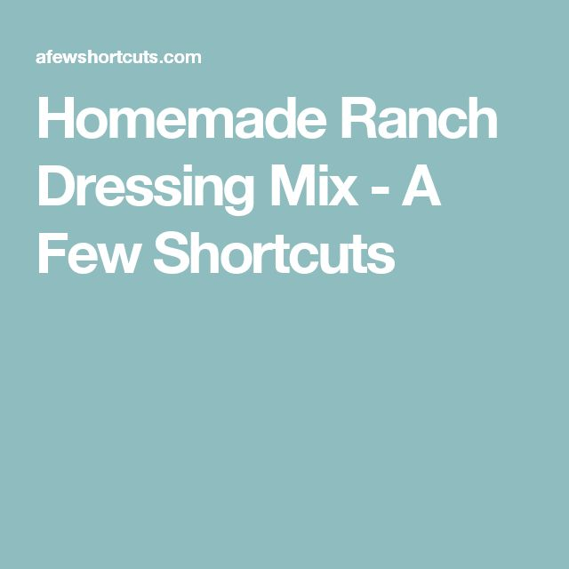 Homemade Ranch Dressing Mix - A Few Shortcuts