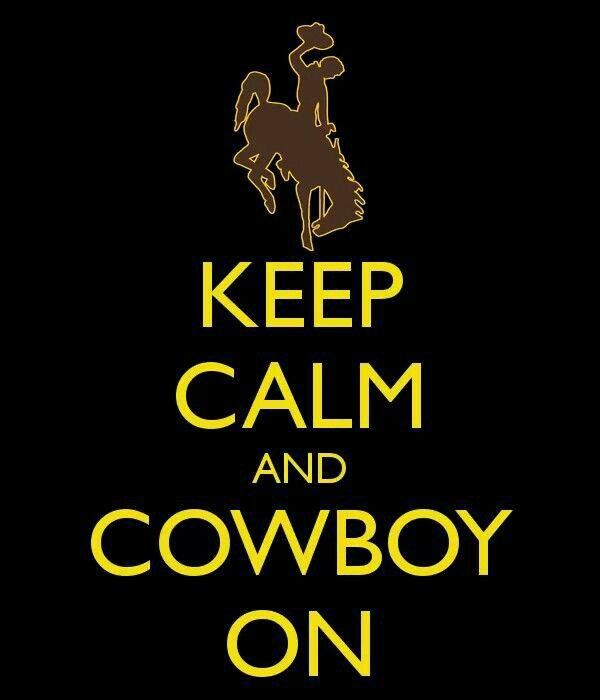 Wyoming cowboys Keep calm and cowboy on