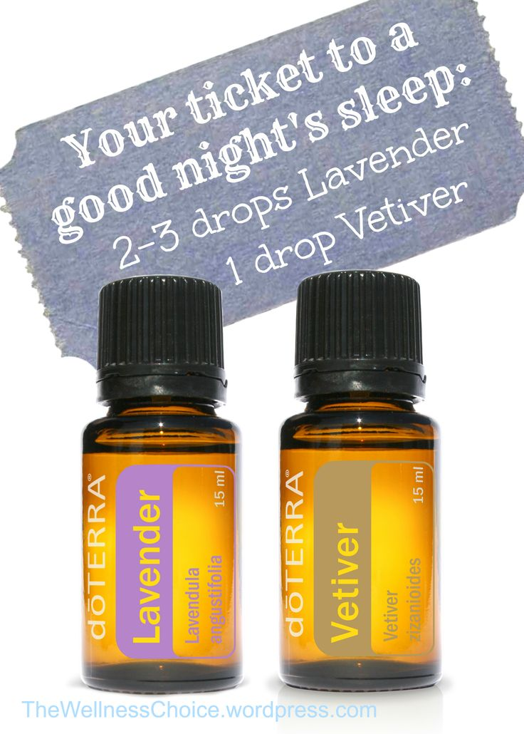Diffuse or massage 2 drops of Lavender and 1 drop of Vetiver for a good night's sleep. The Wellness Choice at TheWellnessChoice.wordpress.com To buy doTERRA's essential oils, https://www.mydoterra.com/grantshort/#/