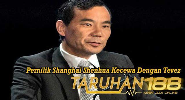BERITA TERBARU EROPA: Berita Bola   Pemilik Shanghai Shenhua Kecewa Deng...