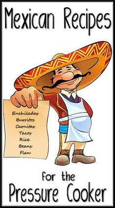 Mexican Inspired Recipes for the Pressure Cooker