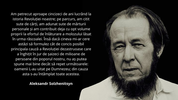 A quote in Romanian by Alexander Solzhenitsyn on men forgetting God.