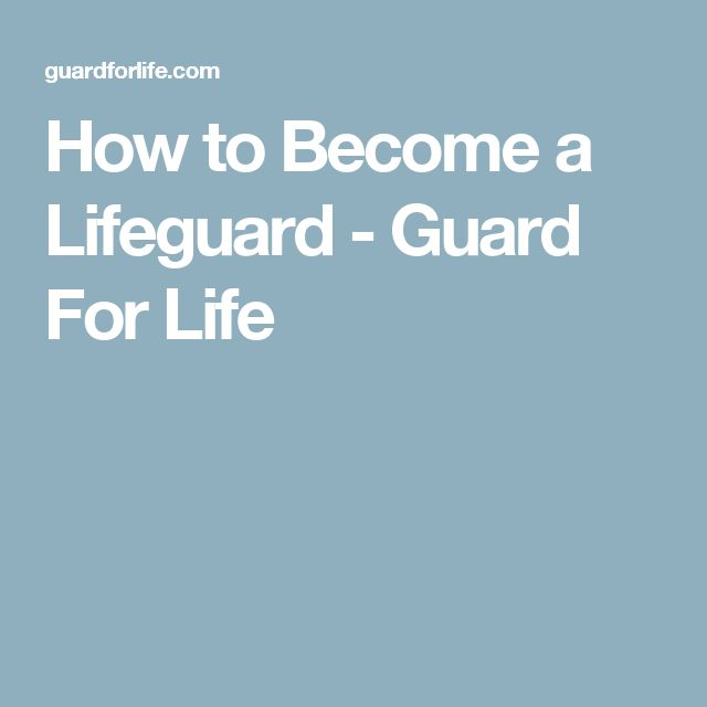 How to Become a Lifeguard - Guard For Life