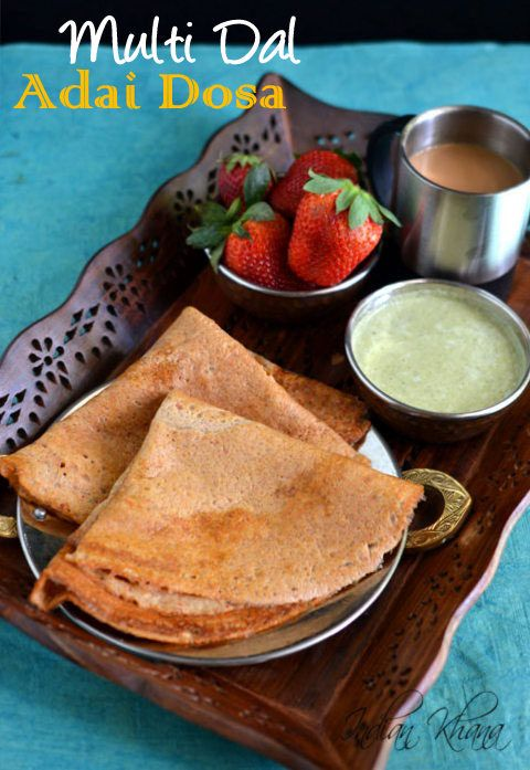 Mixed Dal Adai Dosa, healthy way to start your day.  Protein rich filling breakfast or dinner option