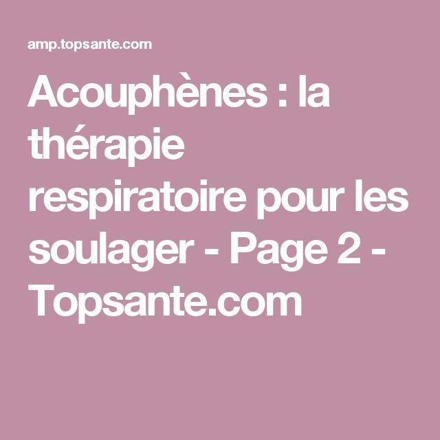 Acouphènes : la thérapie respiratoire pour les soulager - Page 2 - Topsante.com