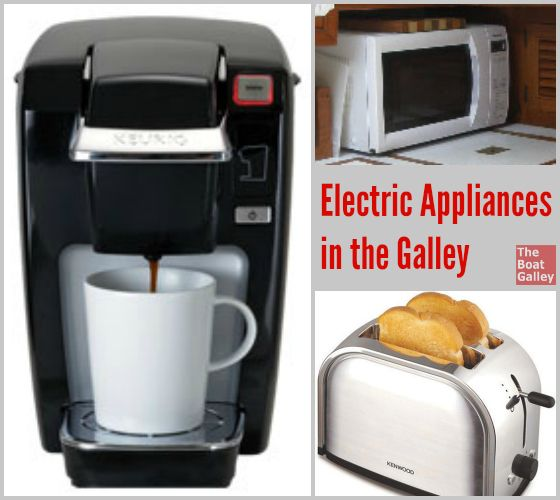Electric Appliances in the Galley - Should you or shouldn't you have any electric appliances in the galley?