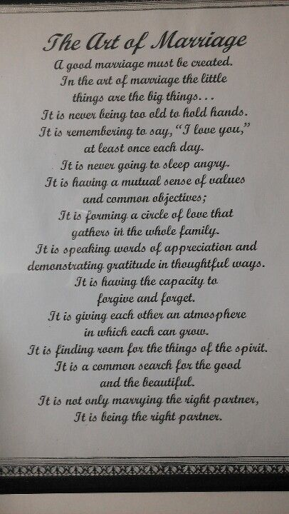 Paul Newman used this in his wedding vows I love it! The art of marriage