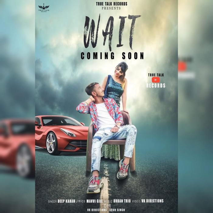 Wait By Deep Karan Mp3 Punjabi Song Download And Listen Songs Waiting Song Bollywood Songs