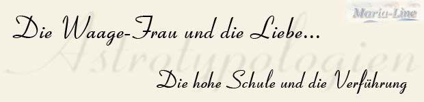Astrotypologie der Frau geboren im Sternzeichen der Waage (24.09. - 23.10.)  DIE WAAGE-FRAU UND DIE LIEBE - DIE HOHE SCHULE DER VERFÜHRUNG  http://www.marialine.de/astrotypologie/waage-frau-und-die-liebe.html