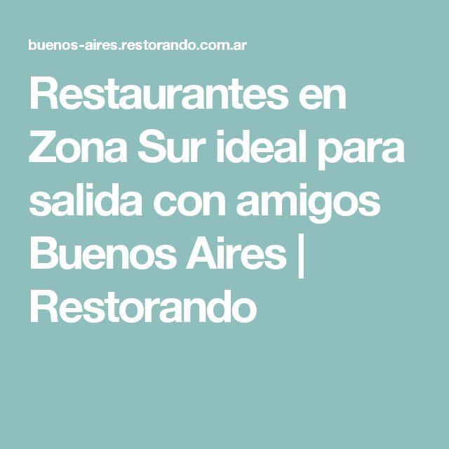 Restaurantes en Zona Sur ideal para salida con amigos Buenos Aires   Restorando