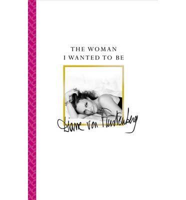 Memoir from the iconic fashion inventor, philanthropist, socialite and powerful feminist, Diane von Furstenberg