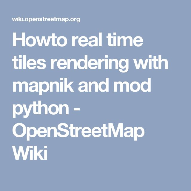 Howto real time tiles rendering with mapnik and mod python - OpenStreetMap Wiki
