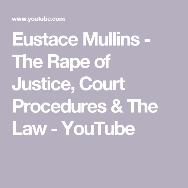 Eustace Mullins - The Rape of Justice, Court Procedures & The Law - YouTube
