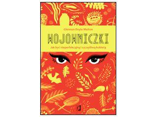 Wojowniczki - Glennon Doyle Melton  #book #bookslove #ksiazki