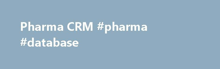 Pharma CRM #pharma #database http://pharma.remmont.com/pharma-crm-pharma-database/  #pharma crm # Join our team Pharma CRM Pharma CRM: PSTech company's Pharma CRM is an improvement in pharmaceutical company services aimed at customers through recognition of their needs. Indications It is well-known that the competition on the market of pharmaceutical products fights not only for patients, but for doctors as well. Being familiarized with sales and marketing processes of pharmaceutical…