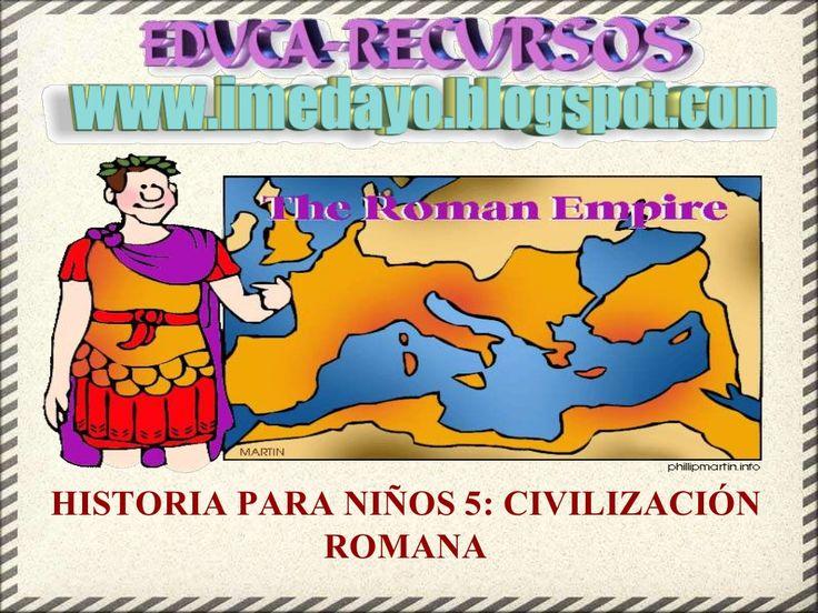 Historia para niños 5  civilización romana (AUTOR DESCONOCIDO) by Paula Navarrete via slideshare