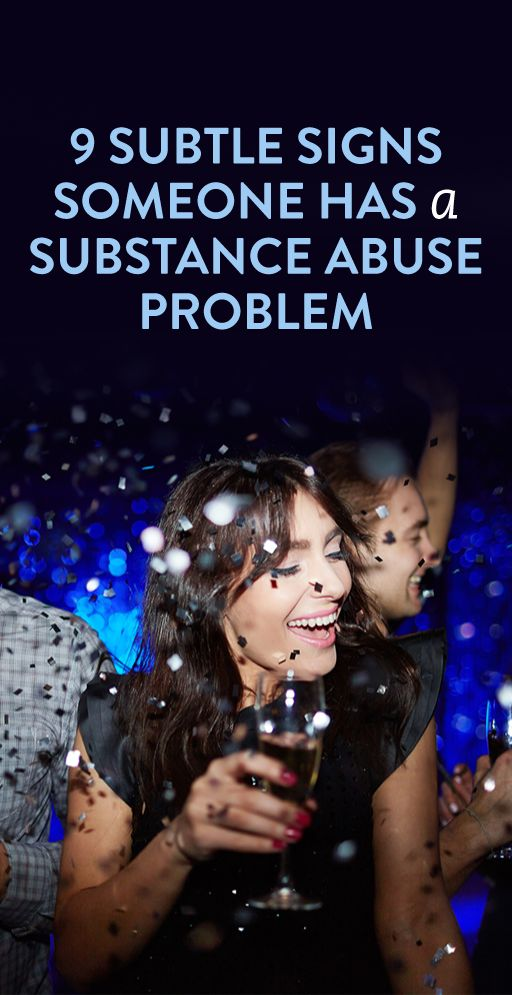 9 Subtle Signs Someone Might Have A Substance Abuse Problem | Signs, Might have and Articles