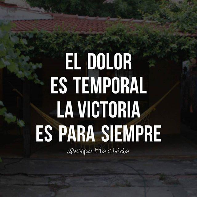 El dolor es temporal, la victoria es para siempre. #empatiaclvida #ElPensamientoCorrecto