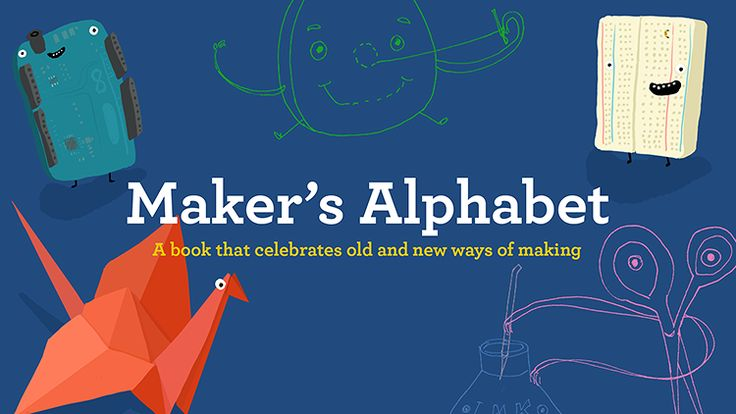 3 | A Handy Guide To Maker Culture, For Kids Ages 1 To 100 | Co.Design | business + design | It's a whimsically illustrated A-to-Z manual of all things maker-y in 2014, created by Sneha Pai and Melody Quintana, interaction design MFA candidates at New York's School of Visual Arts.