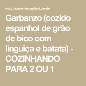 Garbanzo (cozido espanhol de grão de bico com linguiça e batata) - COZINHANDO PARA 2 OU 1