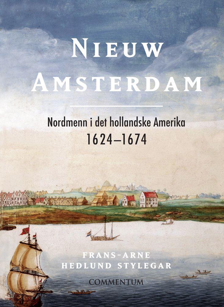 Nieuw Amsterdam – Nordmenn i det hollandske Amerika, 1624-74