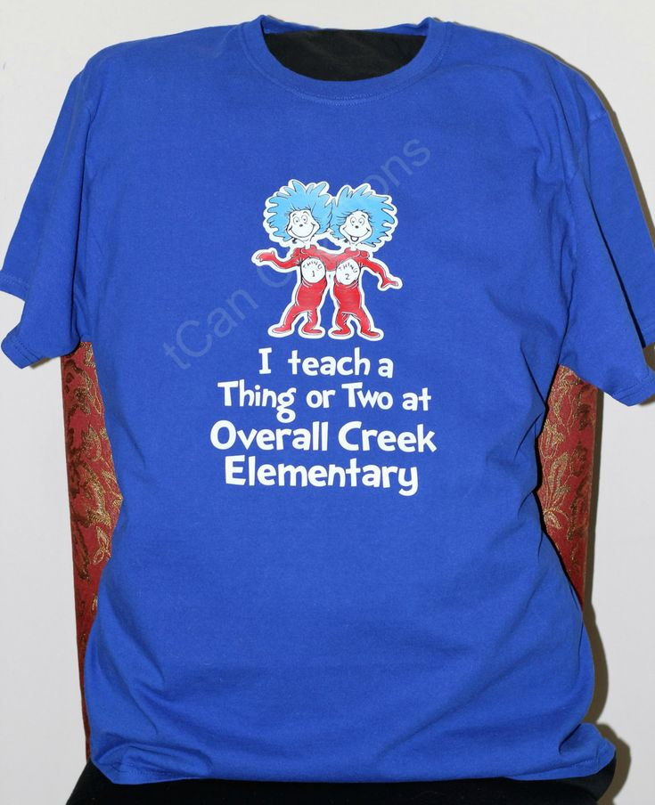 I Teach a Thing or Two, Teacher Shirt, School Orientation, First Day of School, Dr Seuss inspired t-shirt customized with YOUR school name by tCanCreations on Etsy