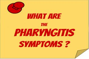 What are the Pharyngitis Symptoms