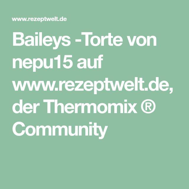 Baileys -Torte von nepu15 auf www.rezeptwelt.de, der Thermomix ® Community
