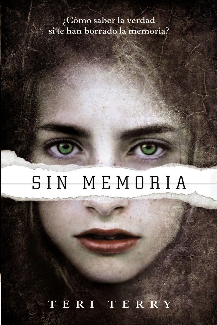 Título:  Sin Memoria   Autor:  Teri Terry   Saga:  Sin Memoria (Sin Memoria - Fractured - Shattered)   Páginas: 450   Editorial: Bru...
