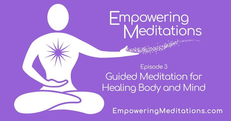 Episode 3 - Guided Meditation for Healing Body and Mind  https://empoweringmeditations.com/em0003-guided-meditation-healing-body-mind/