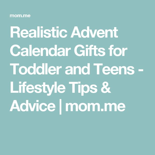 Realistic Advent Calendar Gifts for Toddler and Teens - Lifestyle Tips & Advice | mom.me