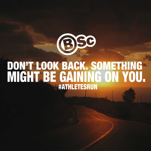 Don't look back. #noexcuses