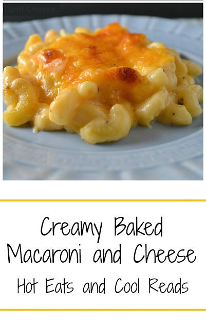 Classic comfort food that's SO delicious! Perfect for Sunday dinner with the family! Creamy Baked Macaroni and Cheese from Hot Eats and Cool Reads!