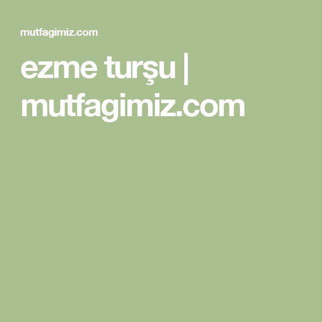 ezme turşu | mutfagimiz.com