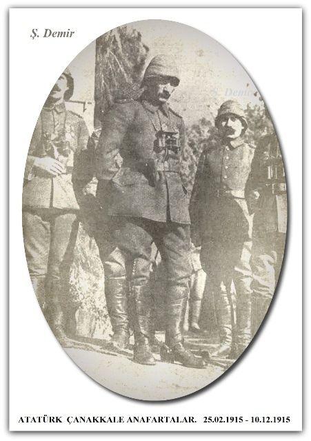 ATATÜRK  ÇANAKKALE ANAFARTALAR.   25.02.1915 - 10.12.1915