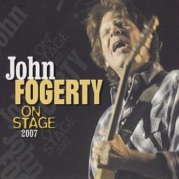 John Fogerty On Stage 2007 (CD) #johnfogerty