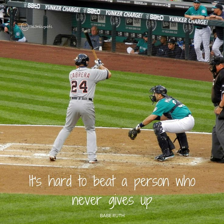 """""""It's hard to beat a person who never gives up"""" :) #MondayMotivation #smile #BaseballsBack!!"""