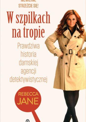 Okładka książki W szpilkach na tropie. Prawdziwa historia damskiej agencji detektywistycznej
