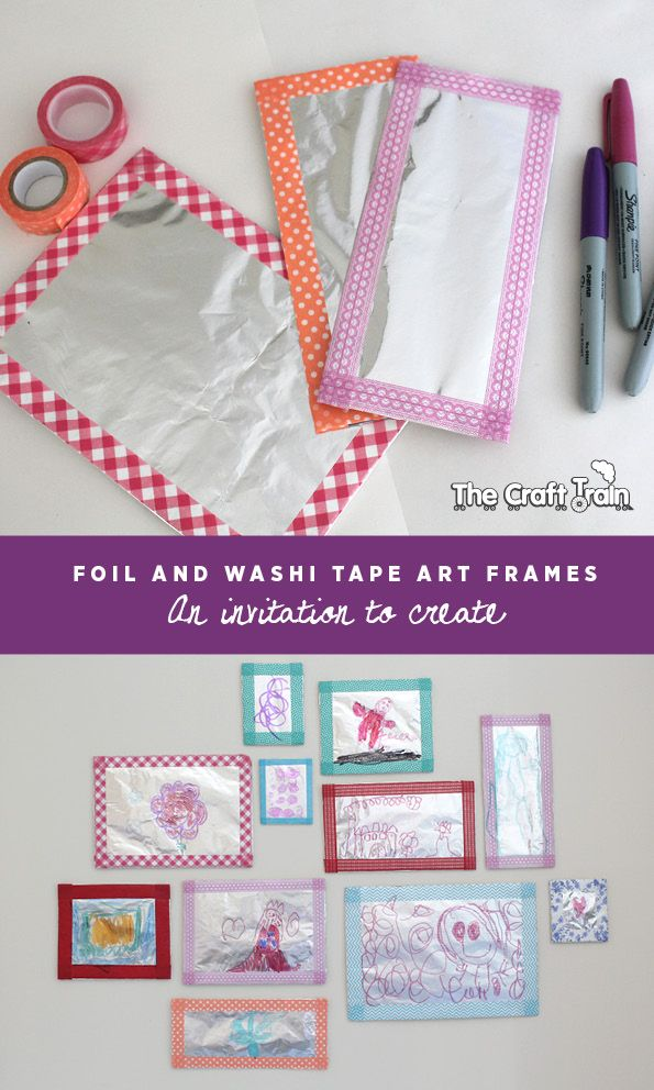Foil and washi tape art frames for kids - an invitation to create | The Craft Train