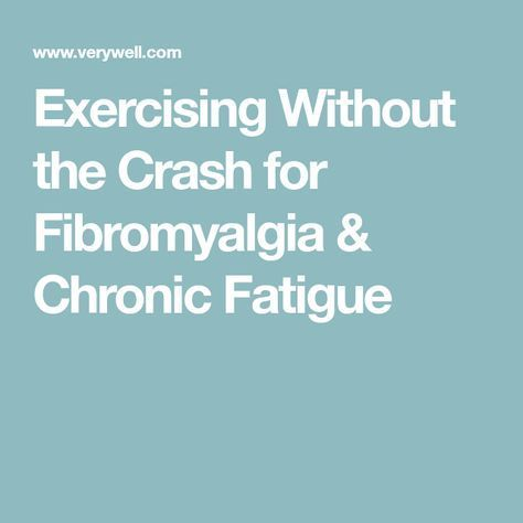 Exercising Without the Crash for Fibromyalgia & Chronic Fatigue #chronicfatiguefibromyalgia